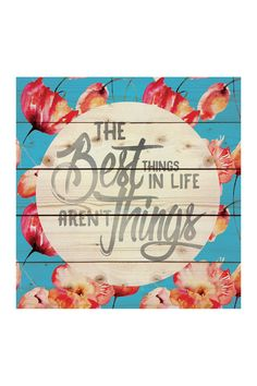 The Best Things In Life Aren't Things Pallet Pine Wood Art by P. Graham Dunn on @HauteLook