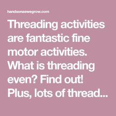 Threading activities are fantastic fine motor activities. What is threading even? Find out! Plus, lots of threading activities to do with the kids. Art Activities For Kids, Motor Activities, What Is Thread, Threading, Fine Motor, Simple, Kids Art Activities, Fine Motor Skills