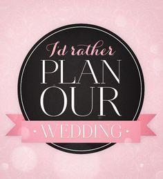 I'd Rather Plan Our Wedding #slowdown