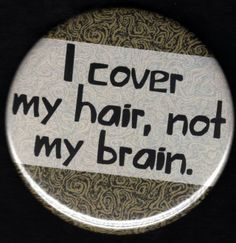 Hijab I cover my hair, not my brain. Hijab Quotes, Muslim Quotes, Islamic Inspirational Quotes, Islamic Quotes, Muslim Fashion, Hijab Fashion, Muse, Islam Women, Hijab Tutorial