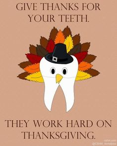 Give thanks for your teeth. They work hard on #Thanksgiving. #HappyThanksgiving everyone!