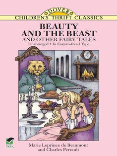 Beauty and the Beast and Other Fairy Tales by Marie Leprince de Beaumont  Six captivating stories brimming with humor, drama and fantasy: the supernaturally tinged narrative of Bluebeard and his many wives; the entertaining tale of Puss in Boots, Cinderella, The Fairies, Ricky of the Tuft, and the enchanting title story.