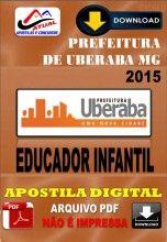 Apostila Digital Concurso Prefeitura de Uberaba MG Educador Infantil 2015