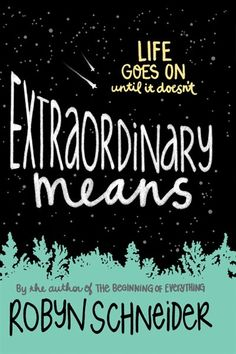 Extraordinary Means (2015) by Robyn Schneider, paperback for CAD $11.25 from Chapters-Indigo.