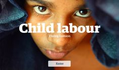 Child labour in the fashion supply chain - where, why and what can business do? Explore the interactive site to learn more.
