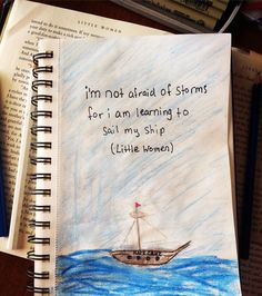 """I'm not afraid of storms for I am learning to sail my ship"" #amymarch #boat #water #ocean #art #artsy #artist #artistsofig #artistsofinstagram #quotes #literature #littlewoman #louisamayalcott #author #littlewomen #watercolor #watercolors #artists #sailboat by kate_cruz17"