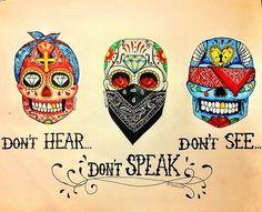 "Sugar skulls ""Don't hear, Don't speak, Don't see"""
