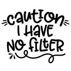 Silhouette Design Store: No Filter Silhouette Projects, Silhouette Design, Silhouette Cameo, Circuit Projects, Vinyl Projects, Badass Quotes, Funny Quotes, Create Shirts, Cricut Creations