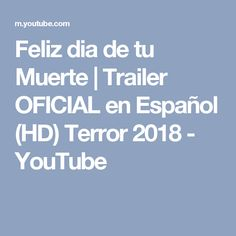 Feliz dia de tu Muerte   Trailer OFICIAL en Español (HD) Terror 2018 - YouTube