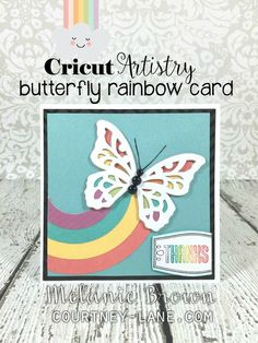 Courtney Lane Designs: Cricut Artistry Rainbow butterfly card