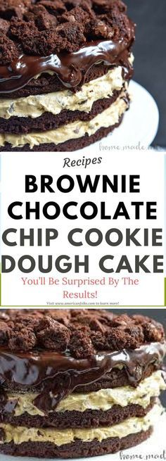 BROWNIE CHOCOLATE CHIP COOKIE DOUGH CAKE..!!! Need to know!!!
