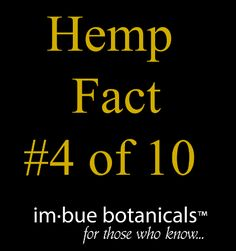 Hemp Fact #4 of 10 courtesy of ListVerse- 80% of all textiles, fabrics, clothes, drapes, etc., were made from hemp until the 1820s
