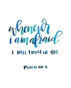 """psalm — Write On! Design - When I am afraid, I will put my trust in you. Psalm Your Book regarding Psalms is regarded as the common book in the Bible. It is almost never known as """"Any Tiny Word of god"""" as well as """"The Best example from the Holy bible """". Psalms Quotes, Biblical Quotes, Bible Verses Quotes, Bible Scriptures, Good Bible Verses, Quotes From The Bible, Bible Verses For Strength, Bible Verses About Fear, Verses On Fear"""