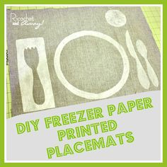 Ricochet and Away!: Freezer Paper Printed Placemats