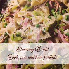 We haven't had this leek, ham and pea farfalle yet, it's on the meal plan for Sunday and I can't wait! One of the lovely ladies made this for one of our group taster sessions and it was lovely :) Slimming World Pork Recipes, Slimming World Pasta, Farfalle Recipes, Pasta Recipes, Chicken Recipes, Ham Pasta, Leek Recipes, Losing Weight