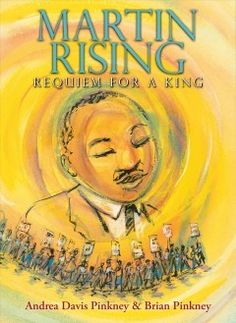 MARTIN RISING: A REQUIEM FOR A KING by Andrea Davis Pinkney & Brian Pinkney. An illustrated tribute to Martin Luther King, Jr.'s commitment to non-violent protest in support of civil rights. The poetic requiem covers King's final months and assassination. Martin Luther King Life, Andrea Davis, Coretta Scott King, King Book, Children's Literature, King Jr, Black History Month, American History, New Books