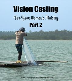 Vision Casting for Your Women's Ministry - Part 2 - Digging deep into HOW to share that vision with your pastor, team, and women on Women's Ministry Toolbox.