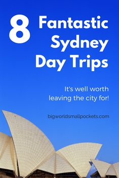 8 Fantastic Sydney Day Trips Well Worth Leaving The City For