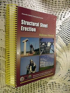 Structural Steel Erection Reference Manual (Ironworker Construction Practices)