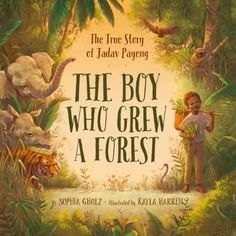 Buy The Boy Who Grew a Forest: The True Story of Jadav Payeng by Kayla Harren, Sophia Gholz and Read this Book on Kobo's Free Apps. Discover Kobo's Vast Collection of Ebooks and Audiobooks Today - Over 4 Million Titles!