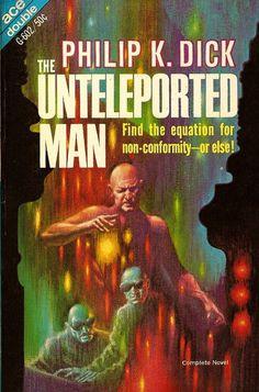 The Unteleported Man - Philip K Dick Science Fiction Magazines, Science Fiction Art, Pulp Fiction, Fiction Novels, Ace Books, Cool Books, Read Books, Philip K Dick, Cyberpunk