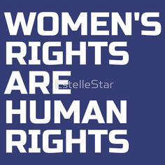 t shirts, posters, etc. - Women's Rights are Human Rights! Womens Marches - (Million) Womens March on Washington, Los Angeles, New York, Denver, Portland, etc. Not My President, anti-Trump, Protest, feminism, pro-tolerance, womens rights, LBGTQ, gay people, etc.
