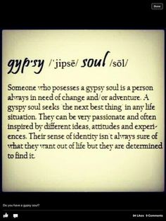 #gypsy soul This quote definitely defines me. I'm always in search of change & forward motion.
