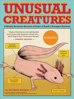 Unusual Creatures: A Mostly Accurate Account of Some of Earth's Strangest Animals by Michael Hearst #Books #Kids #Animals