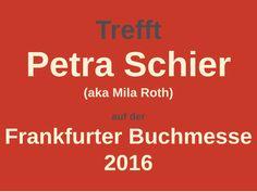 Trefft Petra Schier auf der Frankfurter Buchmesse 2016