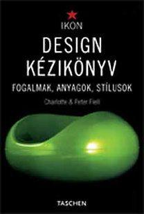 Design kézikönyv - Fogalmak, anyagok, stílusok