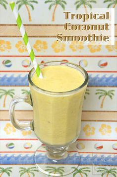Tropical Coconut Smoothie Recipe-4 Ingredients, Lactose Free, Paleo OK