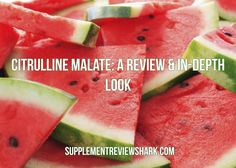 Find out why you should be supplementing with Citrulline Malate! Citrulline Malate: A Review & In-Depth Look: http://www.supplementreviewshark.com/citrulline-malate/