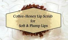 DIY Coffee Lip Scrub for Soft and Plump Lips with 3 ingredients only...quick to do and exfoliates your lips... DIY lip scrub ..