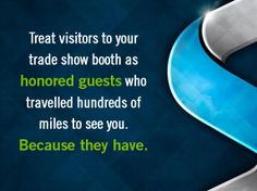 Treat visitors like honored guests. #skylineexhibits #valueoftradeshows
