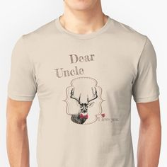 Dear Uncle T-shirt - from the matching Deer Family Set Deer Family, Family Set, Love You, My Love, Classic T Shirts, Mens Tops, Stuff To Buy, Collection, My Boo