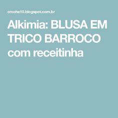 Alkimia: BLUSA EM TRICO BARROCO com receitinha