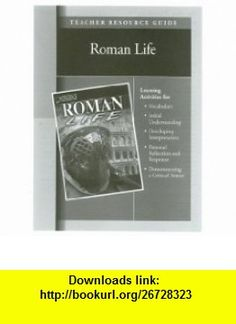 Roman Life Teacher Resource Guide (Life of Early Civilization) (9781599050645) John Guy , ISBN-10: 1599050641  , ISBN-13: 978-1599050645 ,  , tutorials , pdf , ebook , torrent , downloads , rapidshare , filesonic , hotfile , megaupload , fileserve