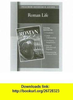 Roman Life Teacher Resource Guide (Life of Early Civilization) (9781599050645) John Guy , ISBN-10: 1599050641  , ISBN-13: 978-1599050645 ,  , tutorials , pdf , ebook , torrent , downloads , rapidshare , filesonic , hotfile , megaupload , fileserve