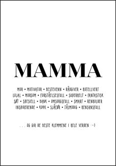 En morsom oversikt over mammarollen - Plakatbar. Mothers Day Quotes, Mom Quotes, Quotes For Kids, Words Quotes, Life Quotes, Why I Love You, Mother's Day Diy, Beautiful Words, Quote Of The Day