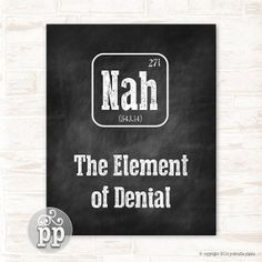 Periodic Table Nah The Element of Denial by PrintablePixels, $4.00