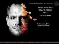 Chris Benoit - We May Not Understand What Happened That Sad Night At Your House But That Will Never Change The Gifts You Gave Your Fans RIP Knowing You Are Loved And Remembered By Us All