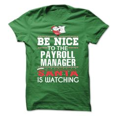 Payroll Manager Perfect Xmas T-Shirts, Hoodies. BUY IT NOW ==► Funny Tee Shirts