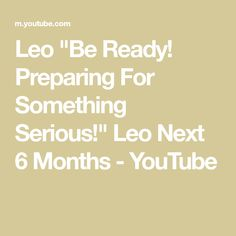 """Leo """"Be Ready! Preparing For Something Serious!"""" Leo Next 6 Months - YouTube Leo Tarot, Fire Signs, Earth Signs, Virgo, 6 Months, Reading, Youtube, 6 Mo, Virgos"""