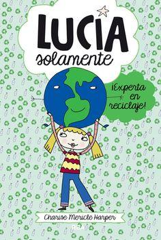 LUCÍA SOLAMENTE ¡Experta en reciclaje! - La señorita Lucero va a enseñar a la clase de Lucía que la Tierra necesita que la ayudemos. Pero salvar el planeta no es algo que pueda hacer uno solo, así que Lucía y Mimi unirán fuerzas para llevar a cabo el eco-proyecto del colegio. Como Paula, la prima de Mimi, viene de visita, ¡seguro que les echa una mano!