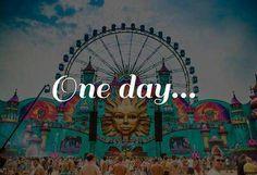 Tomorrowland Maybe next year! Haha. I can dream!