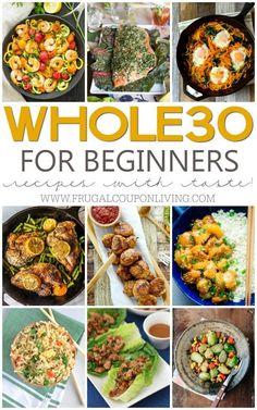 The Ultimate List of Whole30 Recipes for Beginners. Clean and detox in 30 days eating meat, seafood, vegetables, nuts and more. Full list on Frugal Coupon Living.