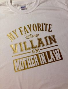 My Favorite Disney Villain is my MOTHER IN LAW, Disney Vacation Shirt funny, Honeymoon Shirt, Couples Shirt, Disney shirt by asusanleedesign on Etsy https://www.etsy.com/listing/230908368/my-favorite-disney-villain-is-my-mother