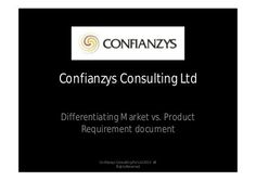 Differentiating Market vs. Product Requirement document by Confianzys Consulting Pvt Ltd, via Slideshare