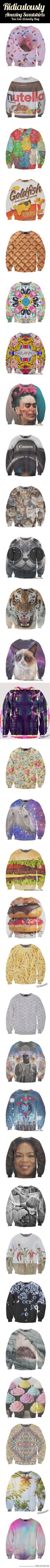 Ridiculously Amazing Sweatshirts…