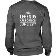 Birthday June 22 copy  legends are born in TShirt Hoodie Shirt VNeck Shirt Sweat Shirt for womens and Men ,birthday, queens Birthday June 22 copy I LOVE MY HUSBAND ,WIFE